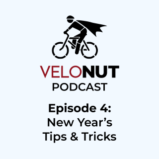 VeloNut Podcast #4: New Year's Tips & Tricks
